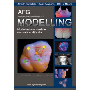 Modelling.Моделирование зубов в соответствии с природой законами. Alberto Battistelli, Dario Severino,Oto La Manna